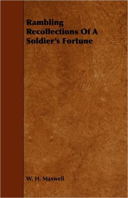 Rambling Recollections Of A Soldier's Fortune