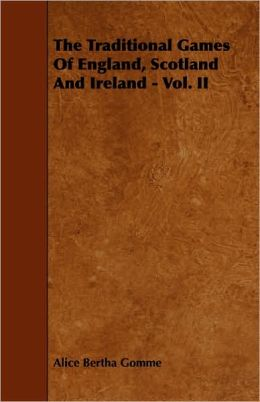 The Traditional Games Of England, Scotland And Ireland - Vol. Ii