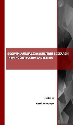 Second Language Acquisition Research: Theory-Construction and Testing
