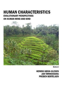 Human Characteristics: Evolutionary Perspectives on Human Mind and Kind