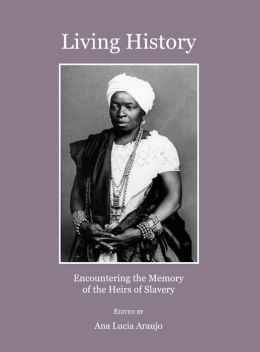 Living History: Encountering the Memory of the Heirs of Slavery