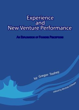 Experience and New Venture Performance: An Exploration of Founder Perceptions