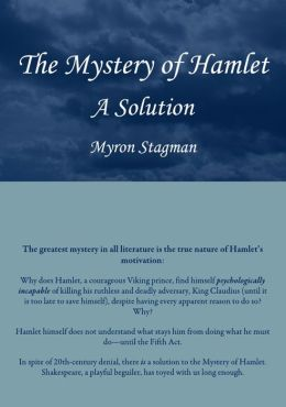 The Mystery of Hamlet: A Solution