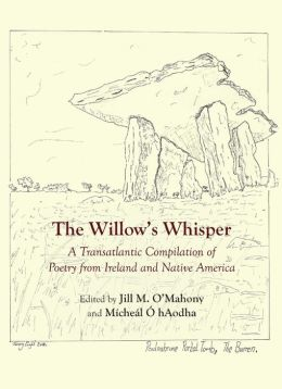 The Willow's Whisper: A Transatlantic Compilation of Poetry from Ireland and Native America