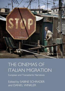 The Cinemas of Italian Migration: European and Transatlantic Narratives