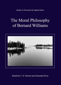 The Moral Philosophy of Bernard Williams