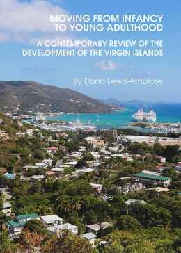 Moving from Infancy to Young Adulthood: A Contemporary Review of the Development of the Virgin Islands