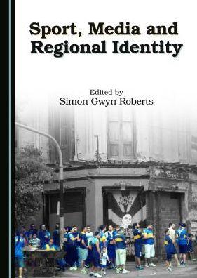 Sport, Media and Regional Identity