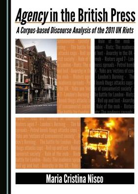Agency in the British Press: A Corpus-based Discourse Analysis of the 2011 UK Riots