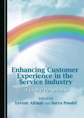 Enhancing Customer Experience in the Service Industry: A Global Perspective