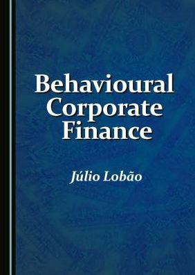 Behavioural Corporate Finance