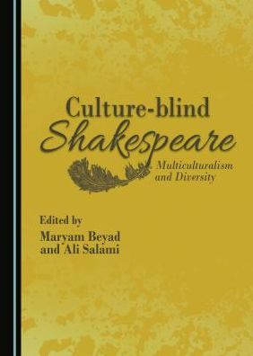 Culture-blind Shakespeare: Multiculturalism and Diversity