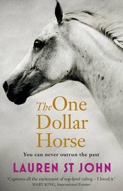 The One Dollar Horse. by Lauren St John