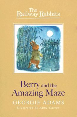 Berry and the Amazing Maze (Railway Rabbits 12)