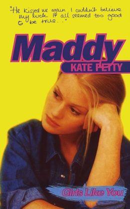 Girls Like You: Maddy