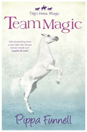 Tilly's Horse, Magic (4): Team Magic