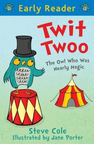 Twit Twoo (Early Reader): The Owl Who Was Nearly Magic