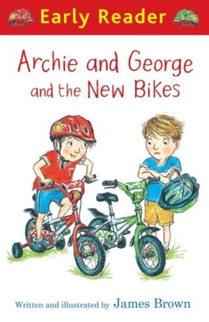 Archie and George and the New Bikes (Early Reader)