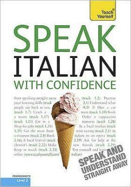 Speak Italian with Confidence. by Marina Guarnieri, Federica Sturani