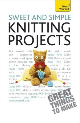 Sweet and Simple Knitting Projects