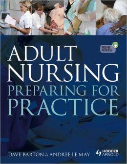 Adult Nursing Preparing for Practice: Preparing for Practice