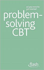 Problem Solving Cognitive Behavioural Therapy. Christine Wilding, Aileen Milne