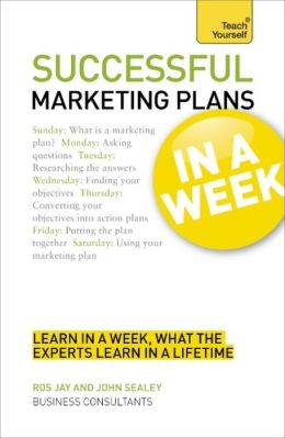 Successful Marketing Plans In a Week A Teach Yourself Guide
