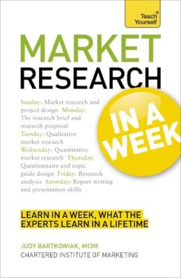 Market Research In a Week: A Teach Yourself Guide