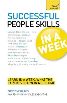 Successful People Skills In a Week: A Teach Yourself Guide