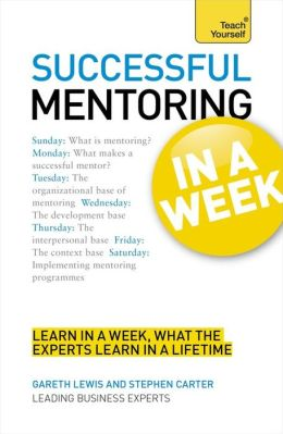Successful Mentoring In a Week A Teach Yourself Guide