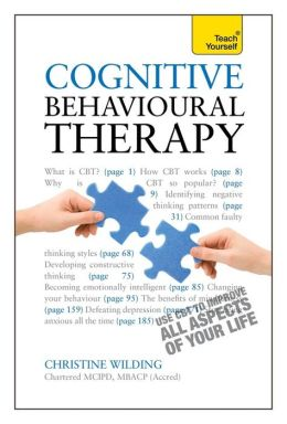 Cognitive Behavioural Therapy, 3rd Edition: A Teach Yourself Guide