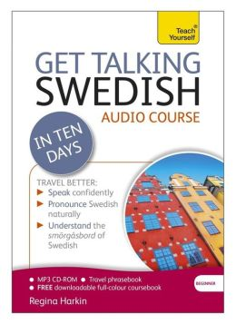 Get Talking Swedish in Ten Days: A Teach Yourself Guide