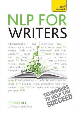 NLP for Writers: A Teach Yourself Guide