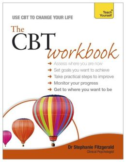 The CBT Workbook: A Teach Yourself Guide