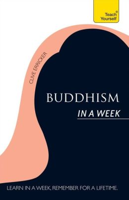 Introduction to Buddhism In a Week: A Teach Yourself Guide