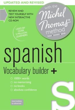 Spanish Vocabulary Builder+: with the Michel Thomas Method