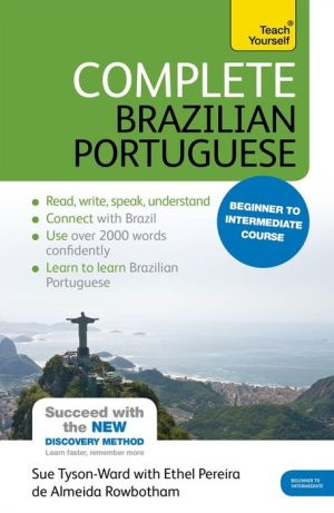 Complete Brazilian Portuguese Beginner to Intermediate Course: Learn to read, write, speak and understand a new language