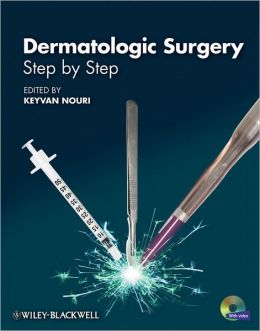 Dermatologic Surgery: Step by Step