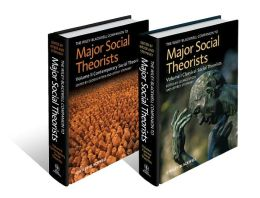 The Wiley-Blackwell Companion to Major Social Theorists: Volume 1 - Classical Theorists