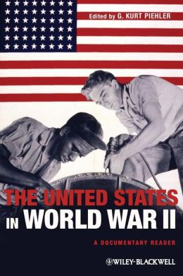 The United States in World War II: A Documentary Reader