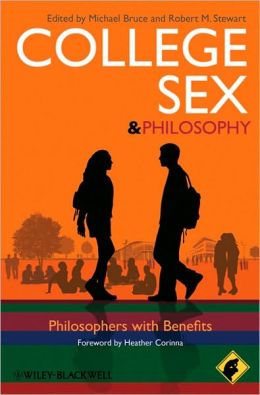 College Sex - Philosophy for Everyone: Philosophers With Benefits