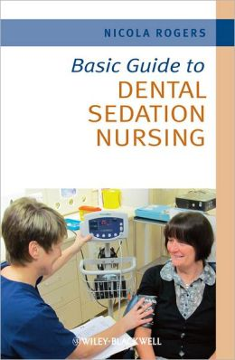 Basic Guide to Dental Sedation Nursing