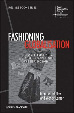 Fashioning Globalisation: New Zealand Design, Working Women and the Cultural Economy