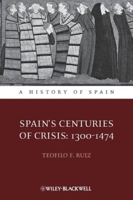 Spain's Centuries of Crisis: 1300 - 1474