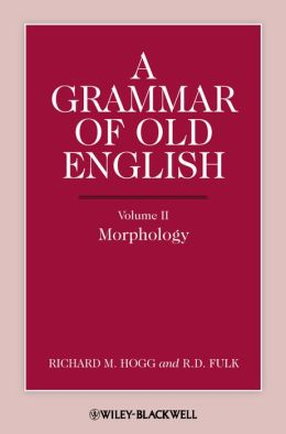 A Grammar of Old English: Morphology