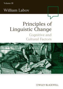 Principles of Linguistic Change, Cognitive and Cultural Factors