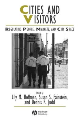 Cities and Visitors: Regulating People, Markets, and City Space