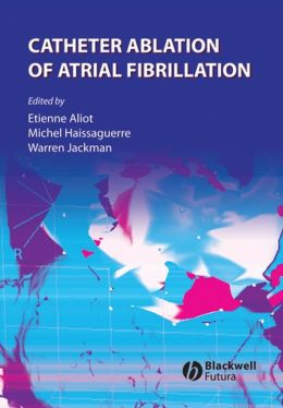 Catheter Ablation of Atrial Fibrillation