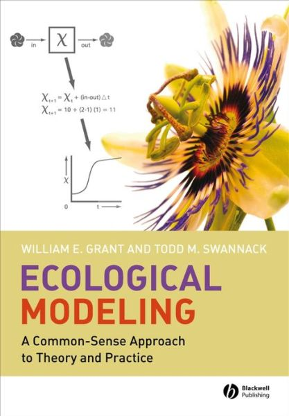 Ecological Modeling: A Common-Sense Approach to Theory and Practice