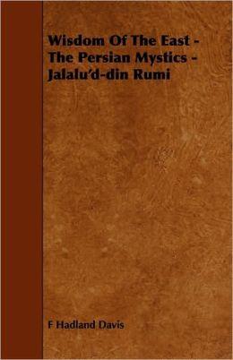 Wisdom Of The East - The Persian Mystics - Jalalu'D-Din Rumi